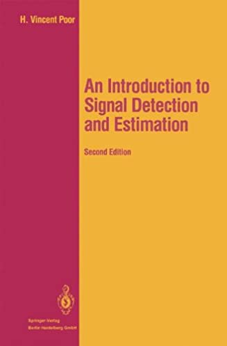an introduction to signal detection and estimation springer texts rh amazon com Signal Detection Experiment Aroc Curve Detection Theory