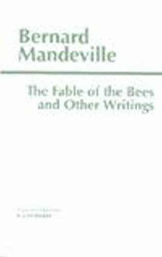 The Fable of the Bees and Other Writings (Hackett Classics)