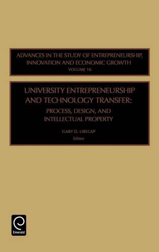 University Entrepreneurship and Technology Transfer: Process, Design, and Intellectual Property (Advances in the Study o