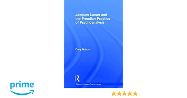 Jacques lacan and the freudian practice of psychoanalysis makers of jacques lacan and the freudian practice of psychoanalysis makers of modern psychotherapy 9780415179614 medicine health science books amazon fandeluxe Gallery