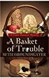 A Basket of Trouble, Beth Groundwater, 1410466817