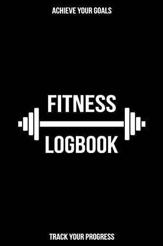 Fitness Logbook: Workout Log Book, Fitness Planner, Gym Journal: 24 Weeks, Undated – Track Workouts, Record Weight…