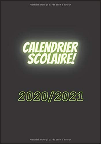 Amazon.com: CALENDRIER SCOLAIRE 2020 2021: VACANCES / NOËL / FÊTE