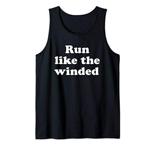 Run Like The Winded | Lazy Anti-Exercise Running Workout Gym Tank Top