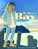 My Home Bay, Anne Laurel Carter, Anne Laurel Carter, 0889952841