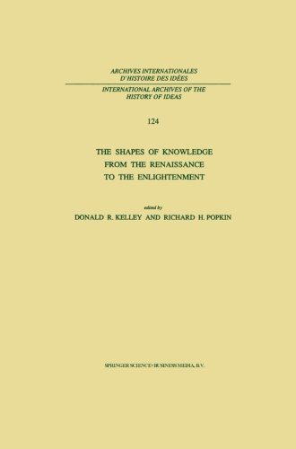 The Shapes of Knowledge from the Renaissance to the Enlightenment (International Archives of the History of Ideas Archiv
