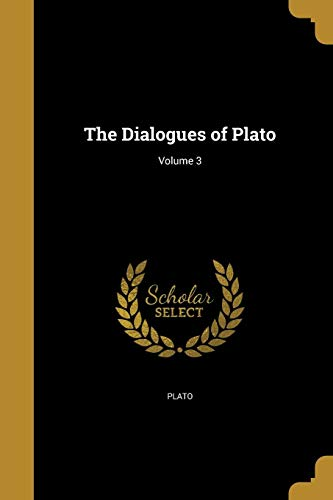 The Dialogues of Plato; Volume 3