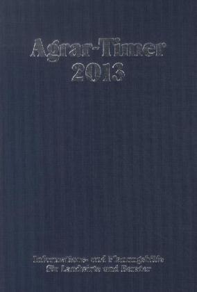 Agrar-Timer 2013: Informations- und Planungshilfe für Landwirte und Berater