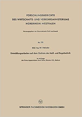 Entwicklungsarbeiten auf dem Gebiete der Meß - und Regeltechnik (Forschungsberichte des Wirtschafts- und Verkehrsministeriums Nordrhein-Westfalen)