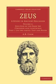 Zeus: Volume 2, Part 1 Set: A Study in Ancient Religion: Zeus 2 Part Set: A Study in Ancient Religion (Cambridge Library Collection - Classics)