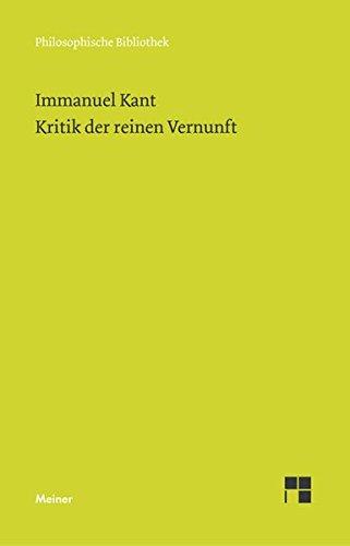 Kritik der reinen Vernunft (Philosophische Bibliothek) (German Edition)