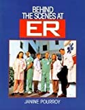 img - for Behind the Scenes at ER by Janine Pourroy (1995-11-28) book / textbook / text book