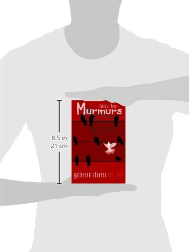Murmurs: Gathered Stories Vol. One