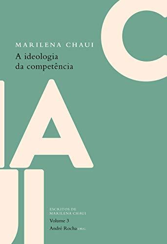 A ideologia da competência: Volume 3