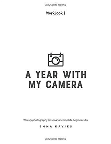 EPUB DOWNLOAD A Year With My Camera Book 1 The Ultimate