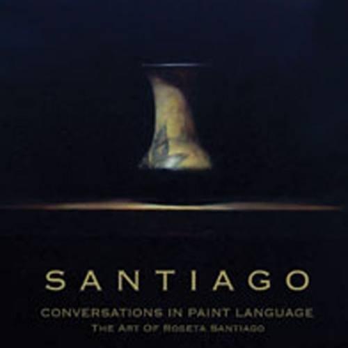 Conversations in Paint Language: The Art of Roseta Santiago by Fresco Fine Art Publications LLC