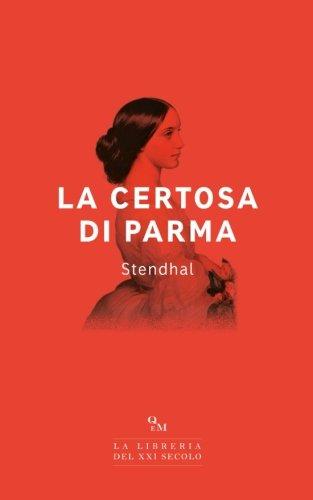 La Certosa di Parma: (Edizione Integrale) (Italian Edition)