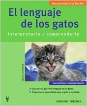 El Lenguaje de los Gatos / The Language of Cats: Interpretarlo y Comprenderlo / Interpretattion and Understanding (Mascotas En Casa / Pets at Home) (Spanish ...
