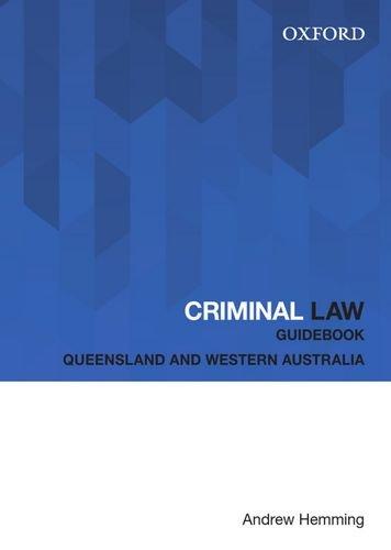 Criminal Law Guidebook: Queensland and Western Australia (Oxford Law Guidebook)