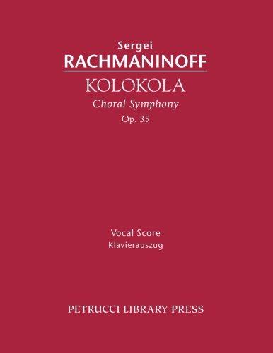 Kolokola, Op. 35: Vocal score (Russian Edition) by Petrucci Library Press