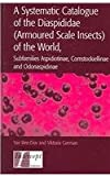 A Systematic Catalogue of the Diaspididae (Armoured Scale Insects) of the World, Subfamilies Aspidiotinae, Comstockiellinae and Odonaspidinae, Ben-Dov, Yair and Grman, Victoria, 1898298939