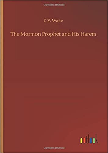 The Mormon Prophet and His Harem