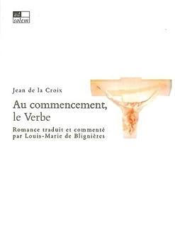 Au commencement, le Verbe : romance, Jean (de la Croix ; Saint)