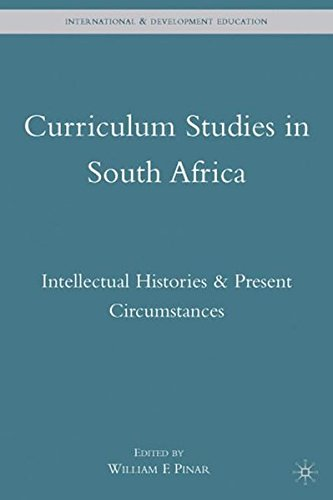 Curriculum Studies in South Africa: Intellectual Histories and Present Circumstances (International and Development Education)