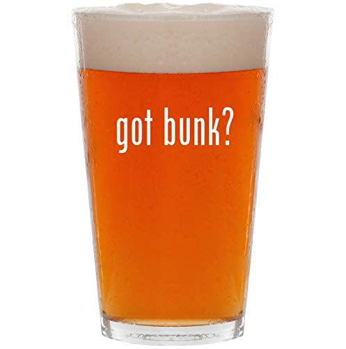 - got bunk? - 16oz Pint Beer Glass