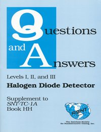 Halogen Diode Detector (Book HH) - Supplement to Recommended Practice No. SNT-TC-1A (Q&A Books) — Leak Testing Methods - Diode Detector