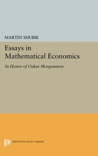 Download Essays in Mathematical Economics, in Honor of Oskar Morgenstern (Princeton Legacy Library) ebook