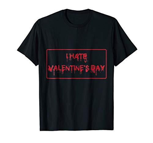 I Hate Valentines Day T-Shirt