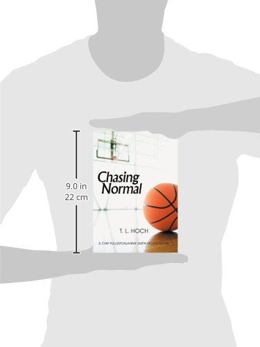 Chasing Normal: T. L. Hoch: 9781469751498: Amazon.com: Books
