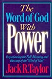 The Word of God with Power, Jack R. Taylor, 080546087X