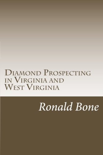Diamond Prospecting in Virginia and West Virginia: Origin of the Punch Jones Diamond Found and Theory of Diamond Formation