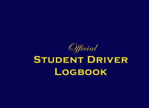 Book Log Student (Official Student Driver Logbook: An Hourly Record For New Drivers)