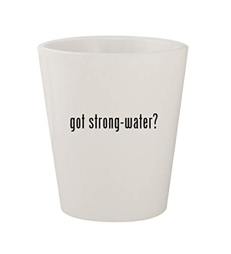 - got strong-water? - Ceramic White 1.5oz Shot Glass