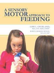 - A Sensory Motor Approach to Feeding