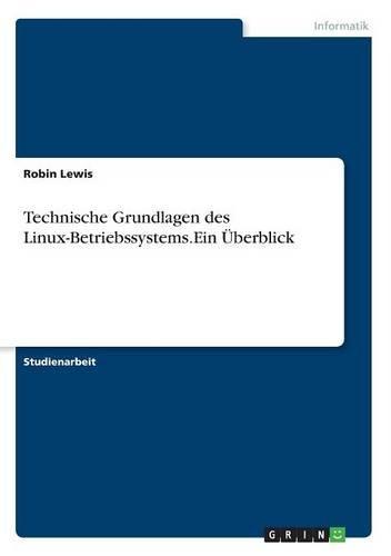 Download Technische Grundlagen des Linux-Betriebssystems.Ein Überblick (German Edition) PDF
