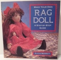Make Your Own Rag Doll: A Complete Handcrafting Kit