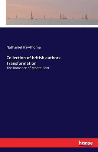 Collection of british authors: Transformation: The Romance of Monte Beni by Hawthorne Nathaniel