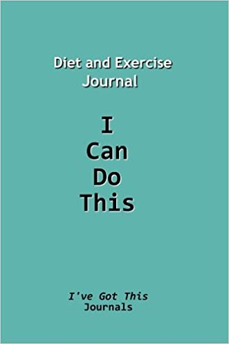 diet and exercise journal i can do this i ve got this journals