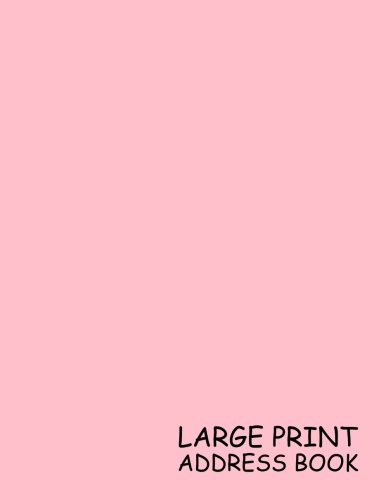 Large Print Address Book: Pink, 3 Addresses per Page - 300 Address - Great Quality Super Easy to Read - (Letter size 8.5 x 11 Inches) 100 Pages - 007 ()