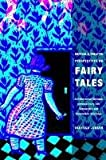 Critical and Creative Perspectives on Fairy Tales: An Intertextual Dialogue between Fairy-Tale Scholarship and Postmodern Retellings (Series in Fairy-Tale Studies), Vanessa Joosen, 0814334520