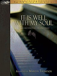 (It Is Well with My Soul (Hymns and Spirituals for Solo Piano), The FJH Sacred Piano Library. 2006)