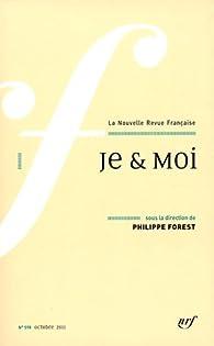 La Nouvelle Revue Française, N° 598, Octobre 2011 : Je & Moi par  La Nouvelle Revue Française