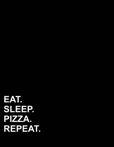 "Read Online Eat Sleep Pizza Repeat: Composition Notebook: Wide Ruled Diary For Men, Journals To Write In For Girls, Wide Ruled Paper Kindergarten, 8.5"" x 11"", 200 pages (Volume 39) PDF"