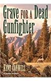 Grave for a Dead Gunfighter, Kent Conwell, 0803499108