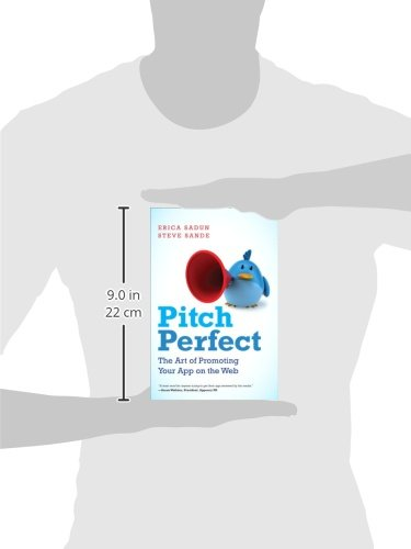 Pitch Perfect: The Art of Promoting Your App on the Web by Addison-Wesley Professional