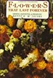img - for Flowers That Last Forever - Growing, Harvesting & Preserving book / textbook / text book